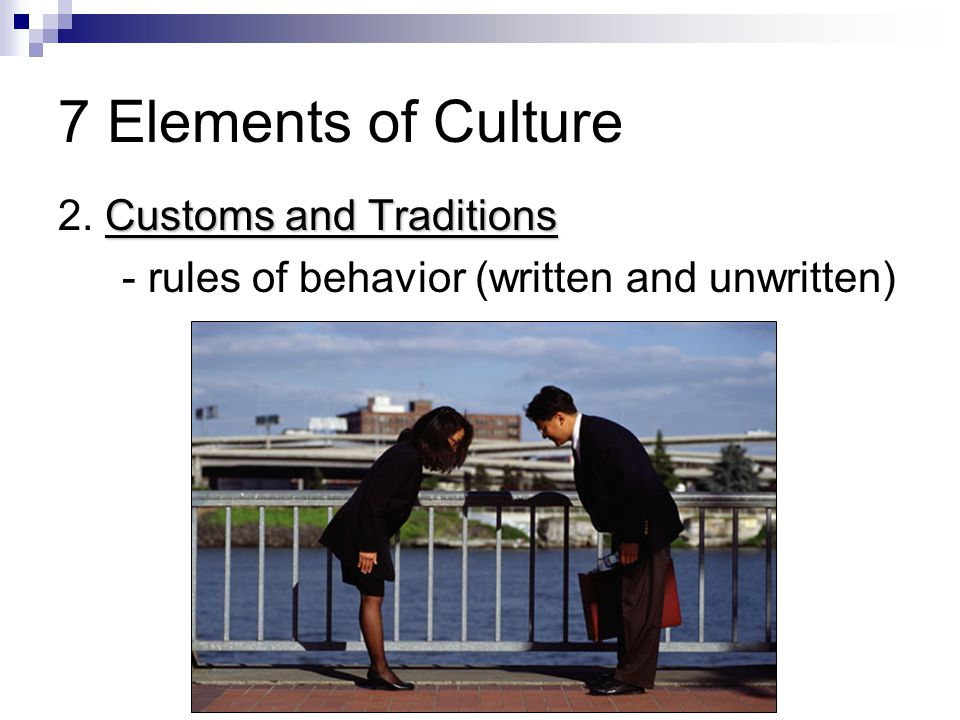 7 Elements of Culture 2. Customs and Traditions