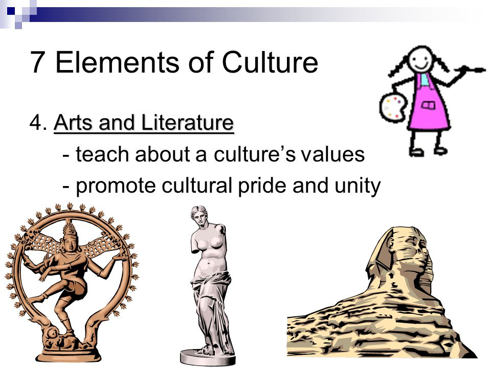 7 Elements of Culture 4. Arts and Literature