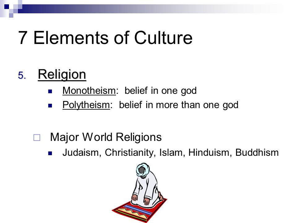 7 Elements of Culture Religion Major World Religions