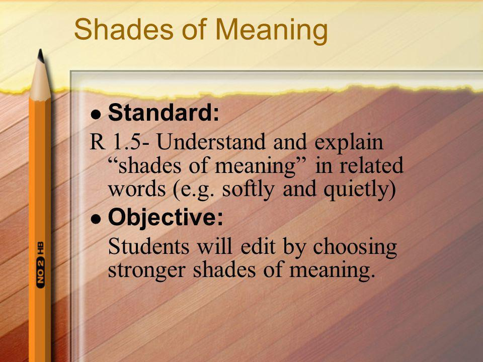 Shades of Meaning Standard: