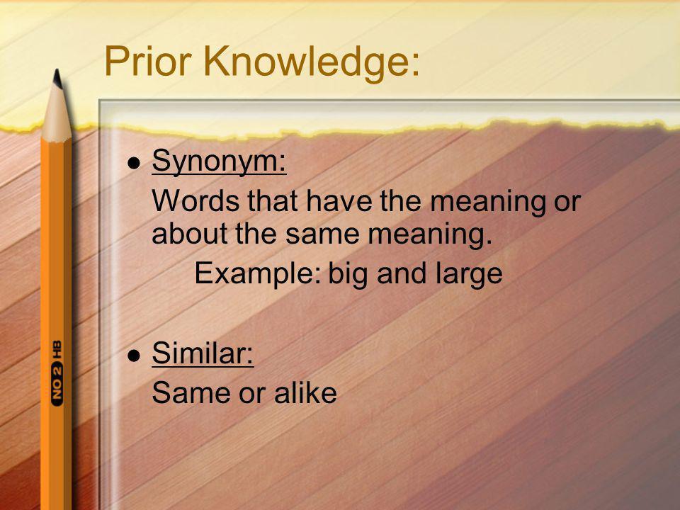Prior Knowledge: Synonym: