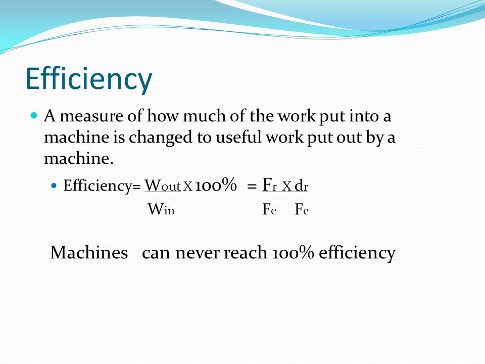 Efficiency Machines can never reach 100% efficiency
