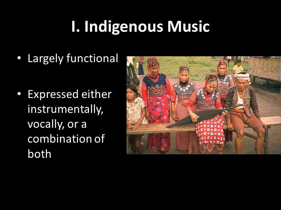 I. Indigenous Music Largely functional