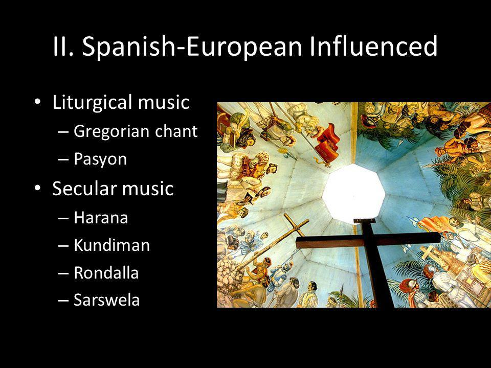 II. Spanish-European Influenced