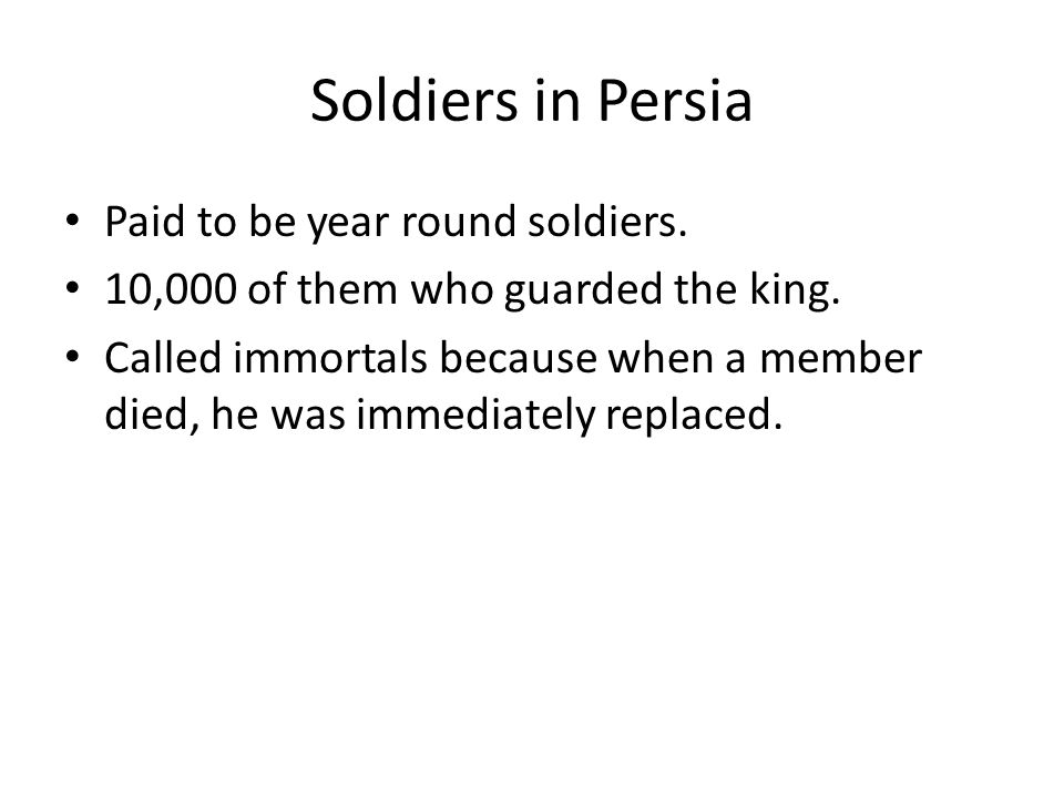 Soldiers in Persia Paid to be year round soldiers.