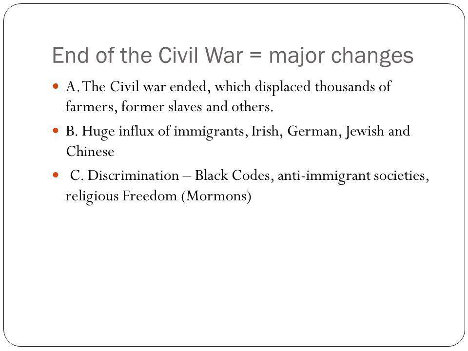 End of the Civil War = major changes