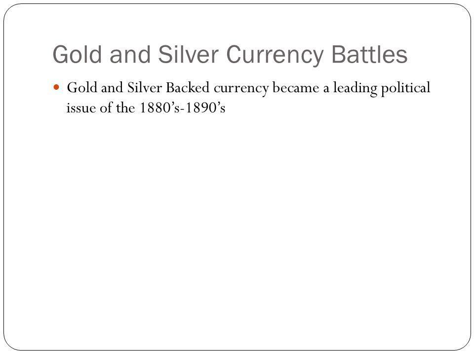 Gold and Silver Currency Battles
