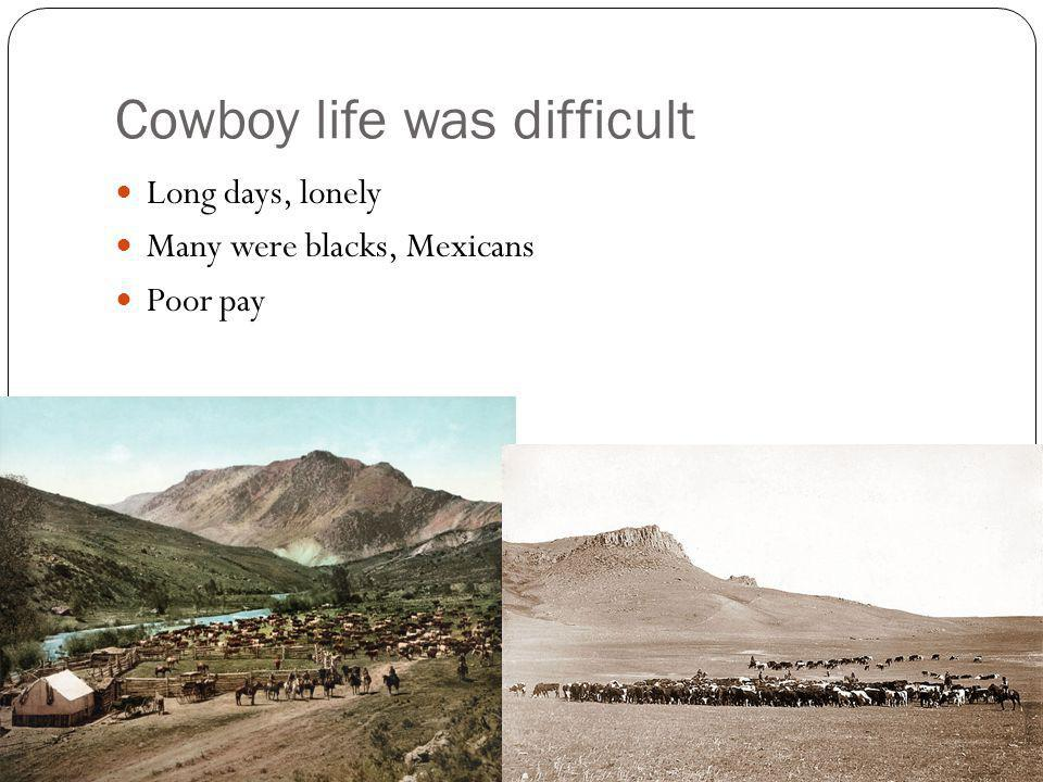Cowboy life was difficult