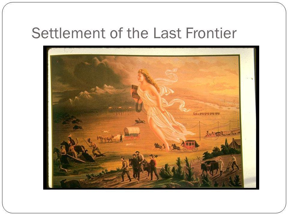 Settlement of the Last Frontier