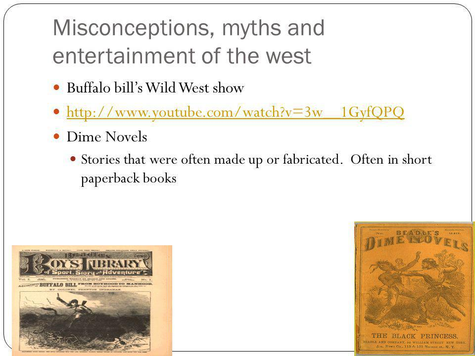 Misconceptions, myths and entertainment of the west