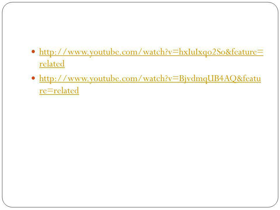 http://www.youtube.com/watch v=hxIuIxqo2So&feature= related