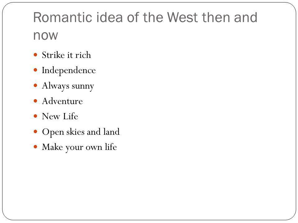 Romantic idea of the West then and now