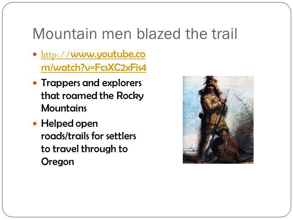 Mountain men blazed the trail