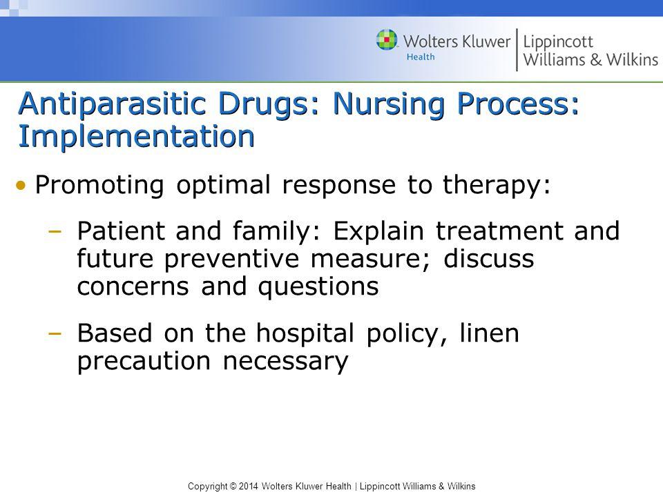 Antiparasitic Drugs: Nursing Process: Implementation