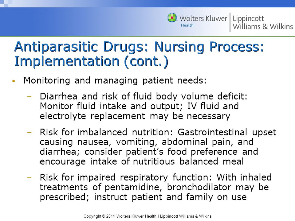 Antiparasitic Drugs: Nursing Process: Implementation (cont.)