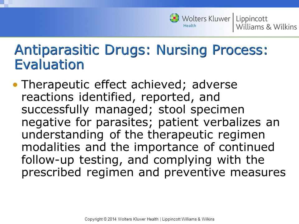 Antiparasitic Drugs: Nursing Process: Evaluation