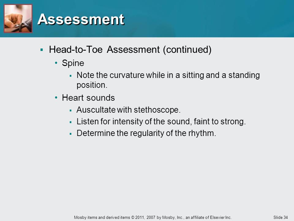 Assessment Head-to-Toe Assessment (continued) Spine Heart sounds
