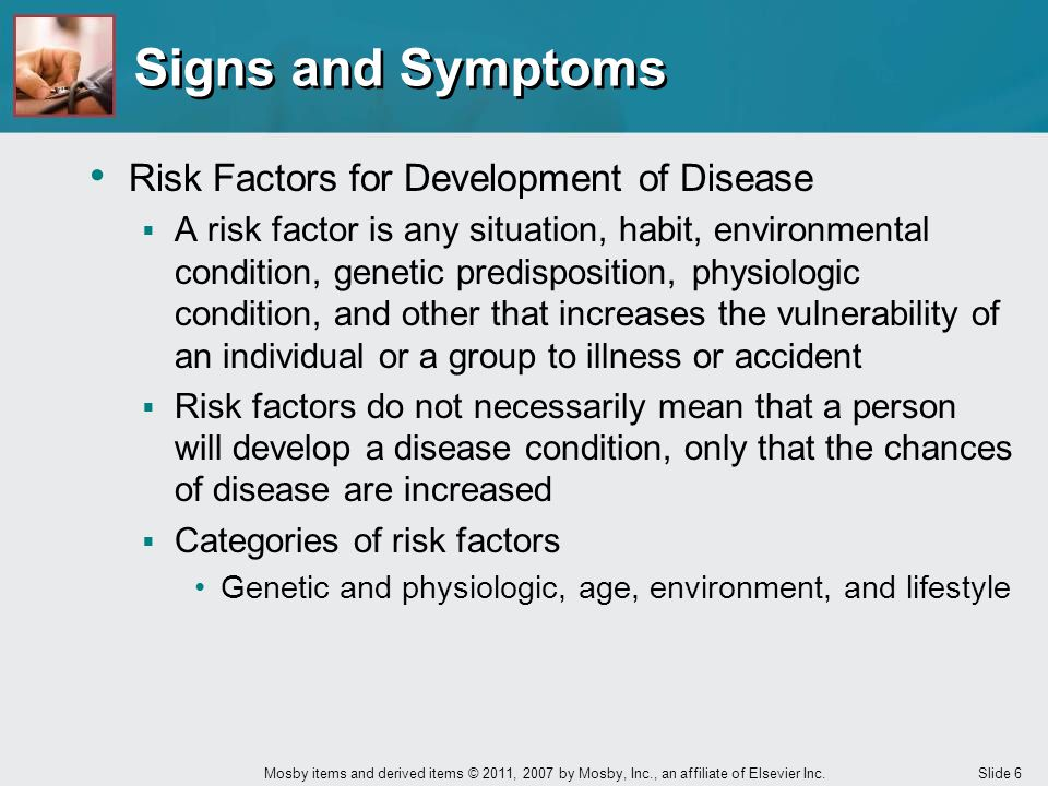 Signs and Symptoms Risk Factors for Development of Disease