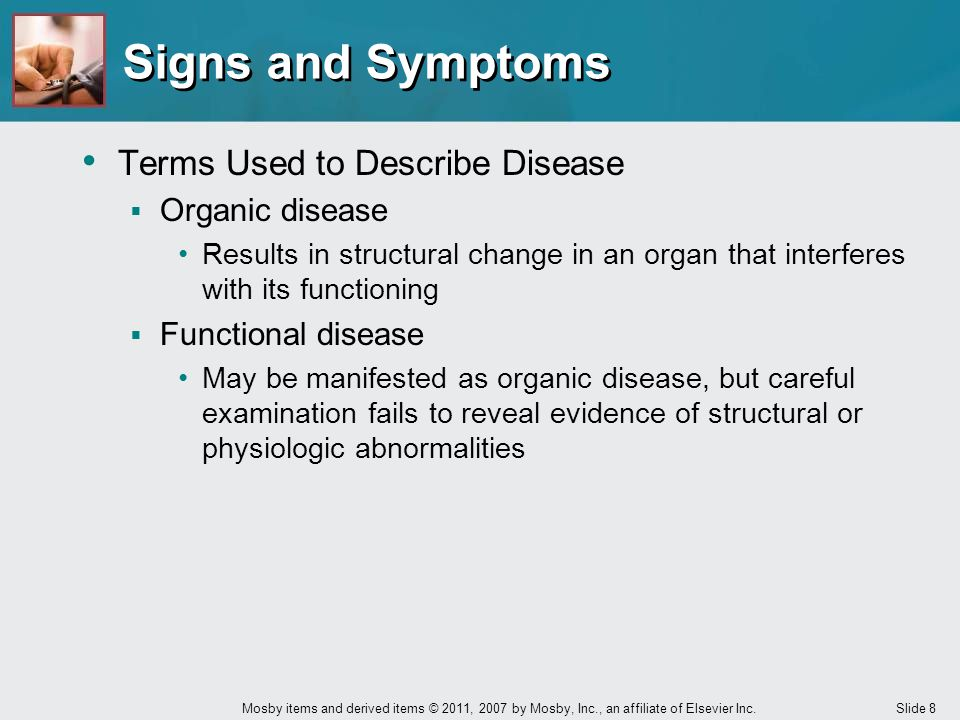 Signs and Symptoms Terms Used to Describe Disease Organic disease
