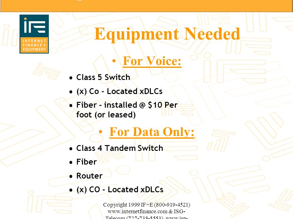 Equipment Needed For Voice: For Data Only: Class 5 Switch