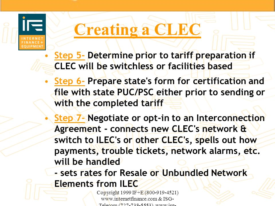 Creating a CLEC Step 5- Determine prior to tariff preparation if CLEC will be switchless or facilities based.