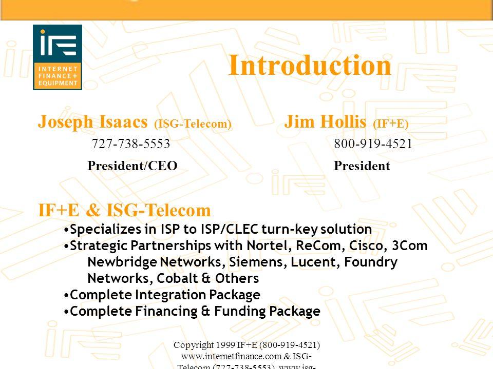 Introduction Joseph Isaacs (ISG-Telecom) Jim Hollis (IF+E)