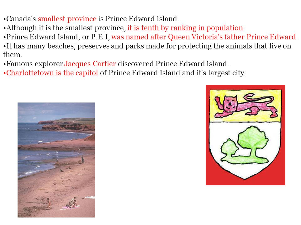 Canada s smallest province is Prince Edward Island.