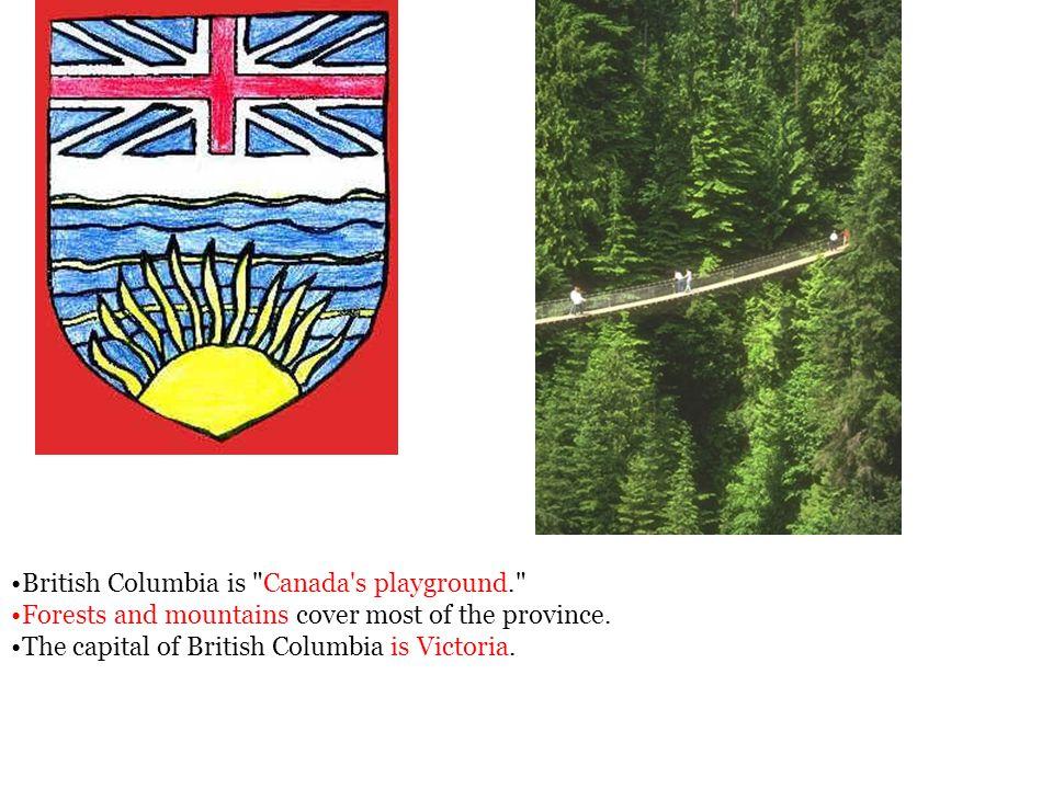 British Columbia is Canada s playground.