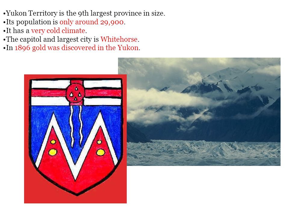 Yukon Territory is the 9th largest province in size.