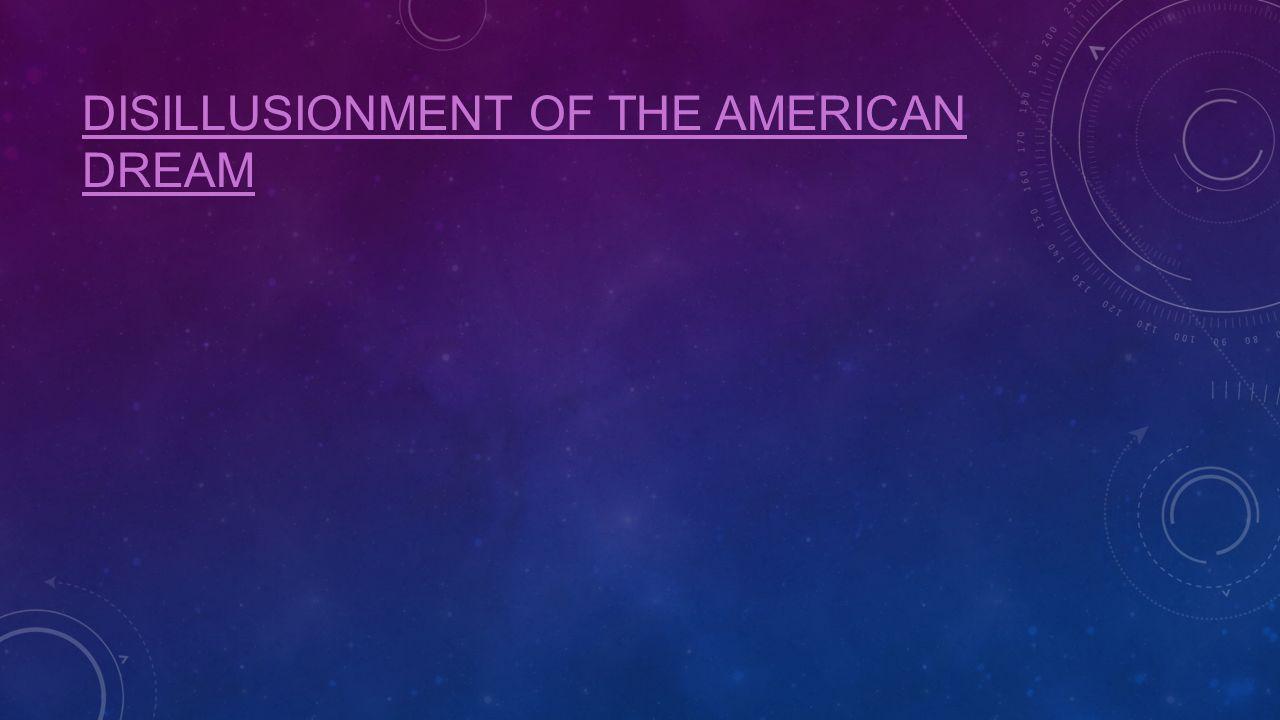 Disillusionment of the American Dream