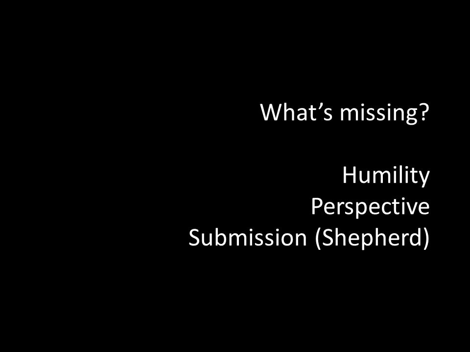 What's missing Humility Perspective Submission (Shepherd)