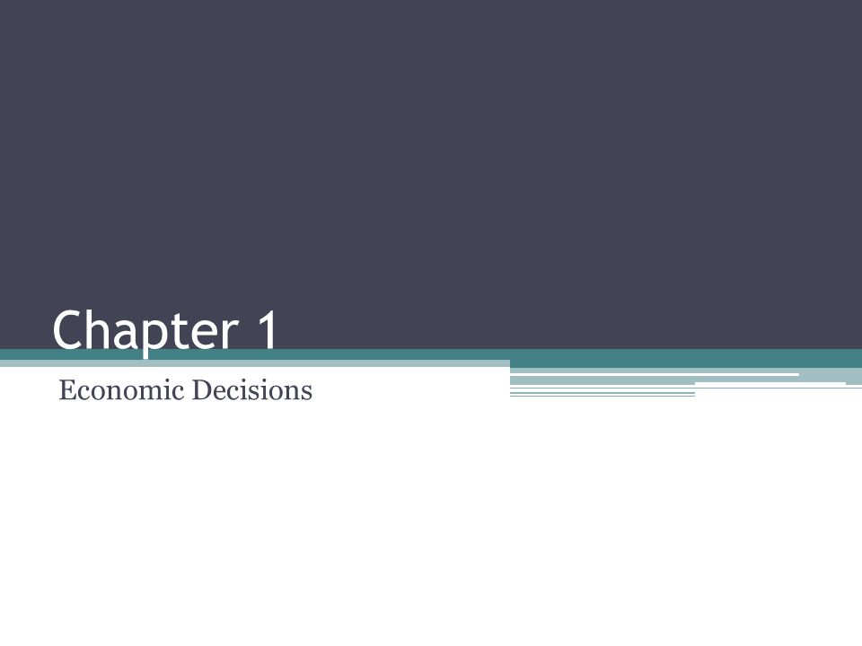 Chapter 1 Economic Decisions