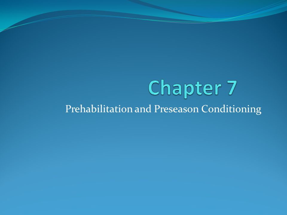 Prehabilitation and Preseason Conditioning