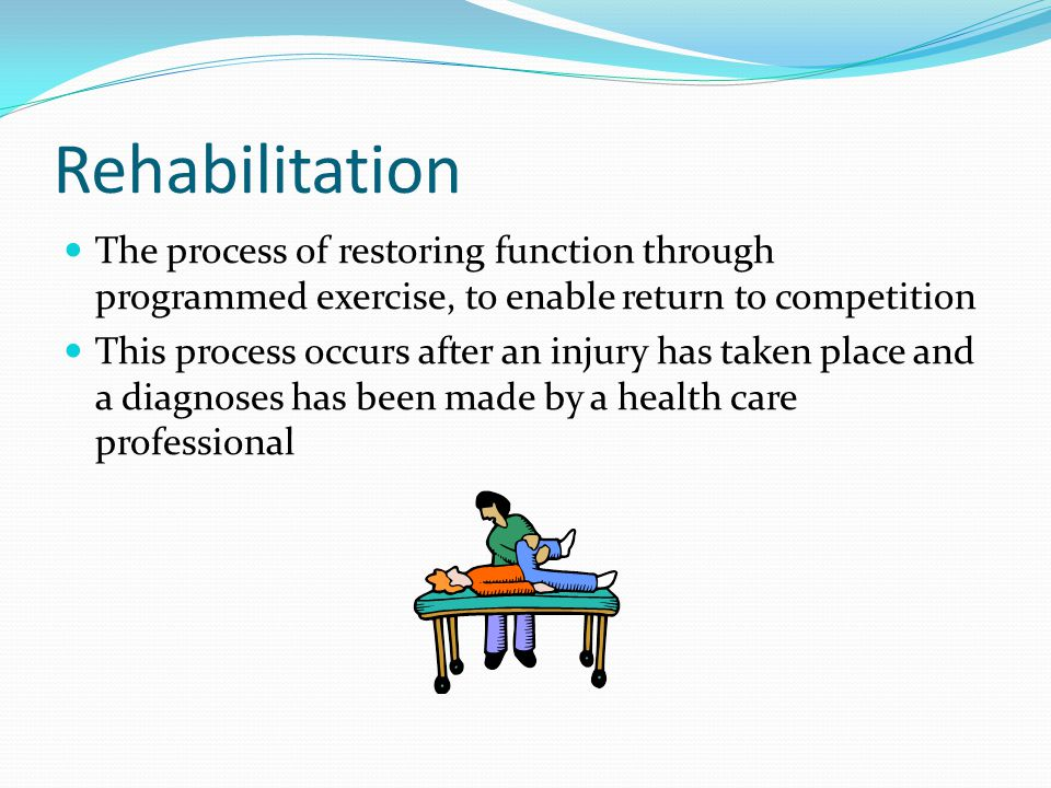 Rehabilitation The process of restoring function through programmed exercise, to enable return to competition.