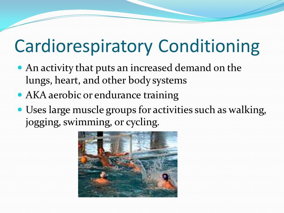 Cardiorespiratory Conditioning