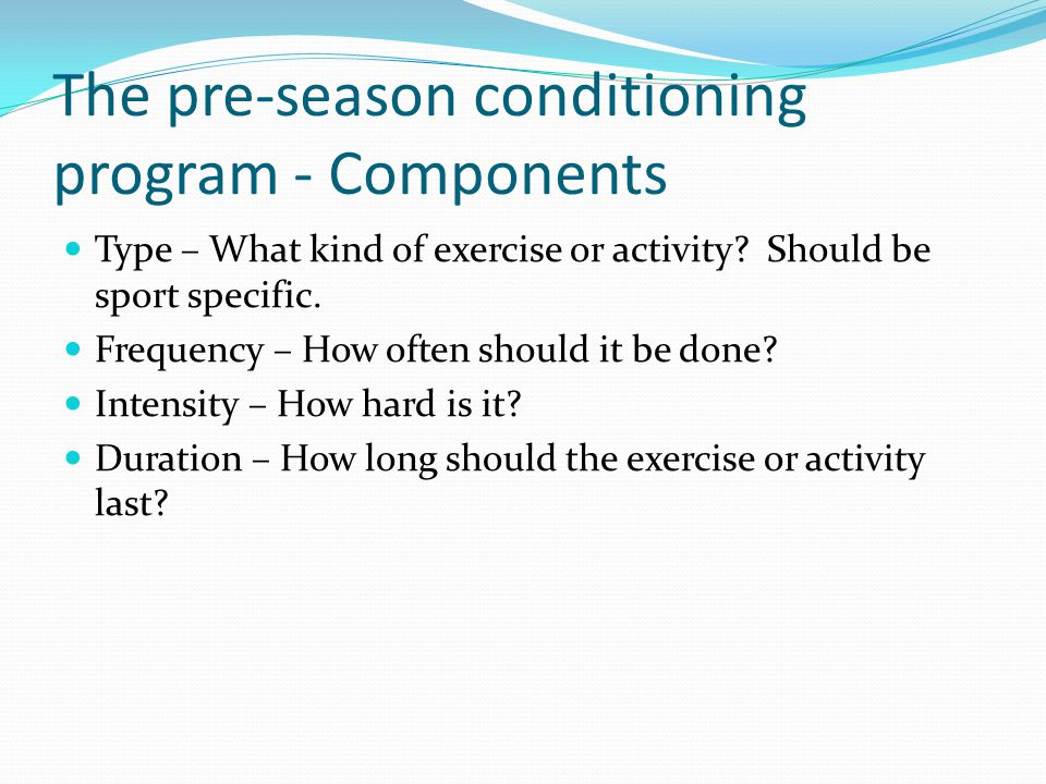The pre-season conditioning program - Components