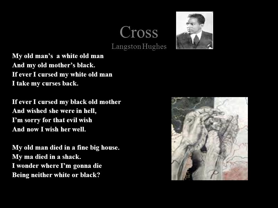 Cross Langston Hughes My old man's a white old man