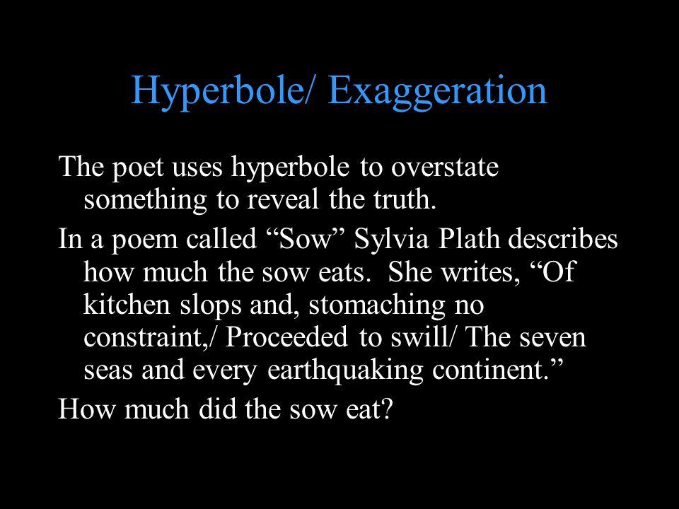Hyperbole/ Exaggeration
