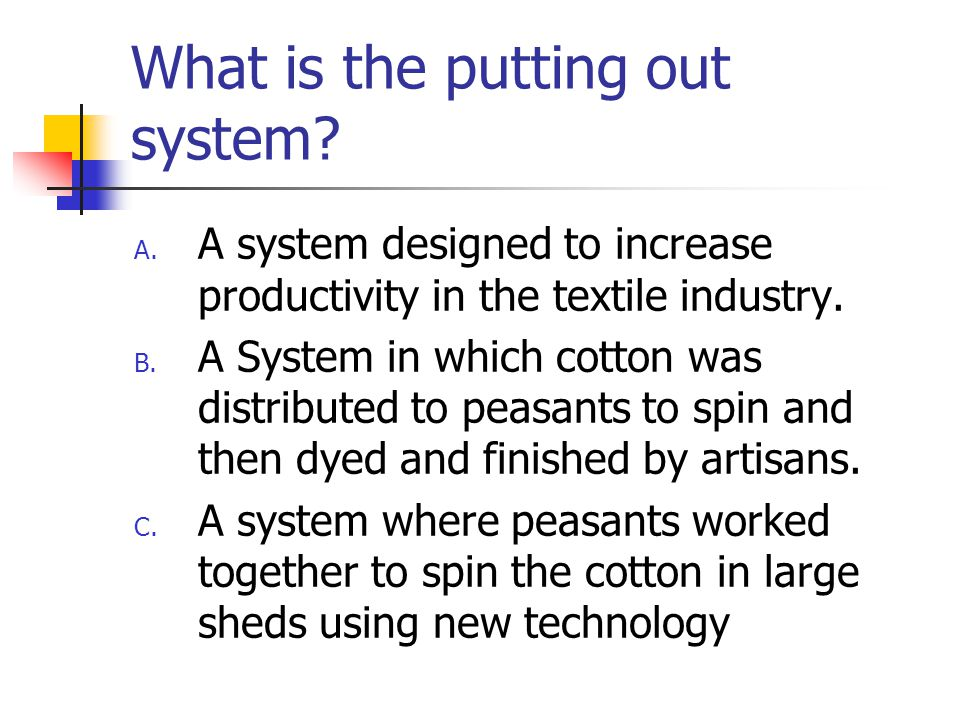 What is the putting out system