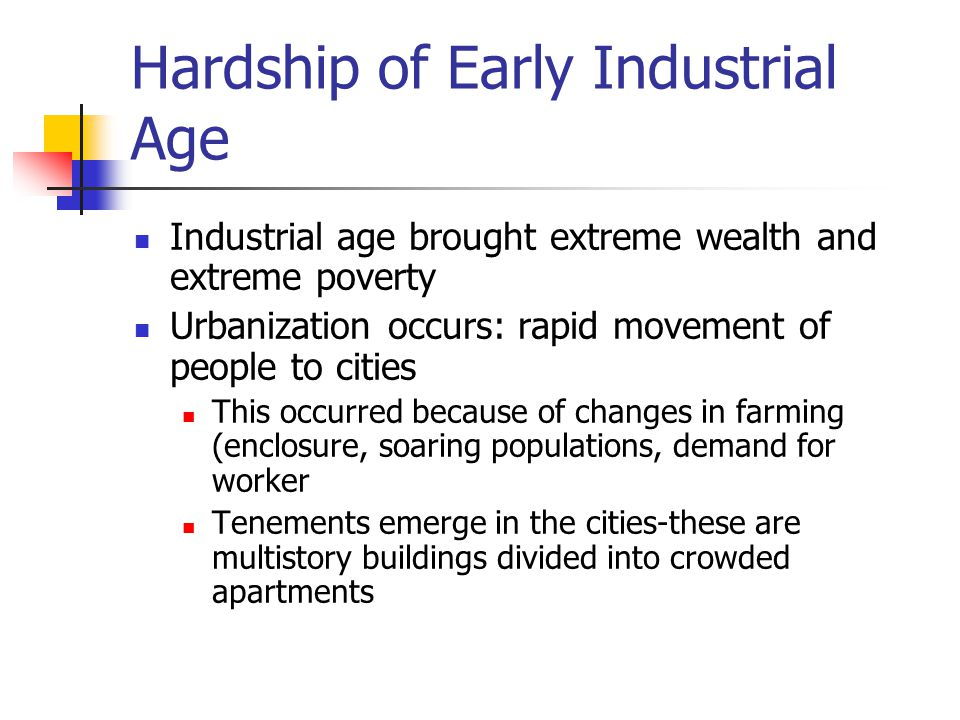 Hardship of Early Industrial Age