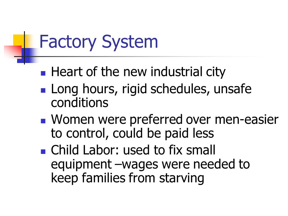 Factory System Heart of the new industrial city
