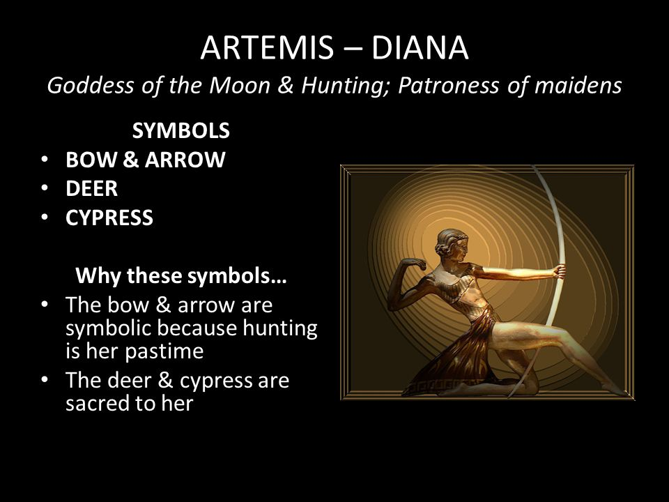 ARTEMIS – DIANA Goddess of the Moon & Hunting; Patroness of maidens