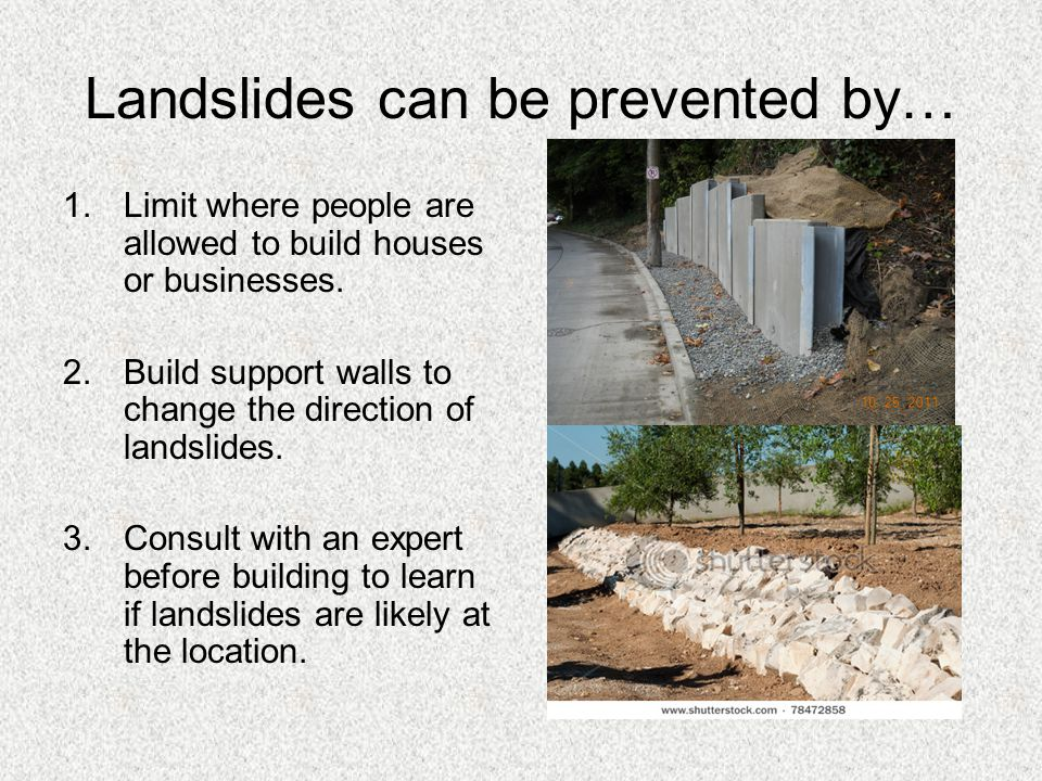 Landslides can be prevented by…