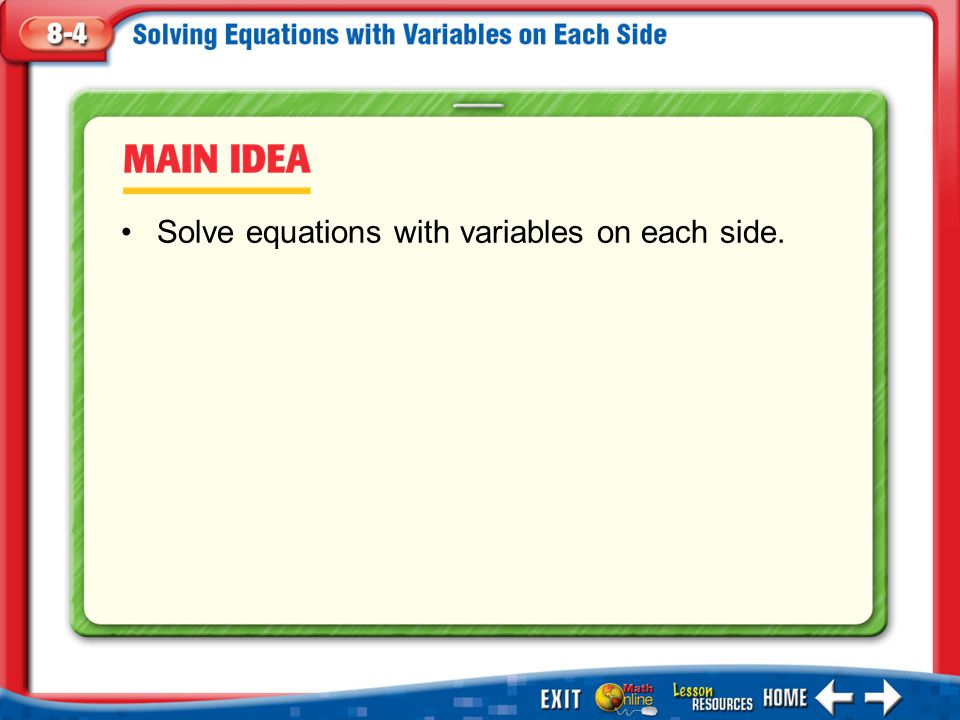 Solve equations with variables on each side.