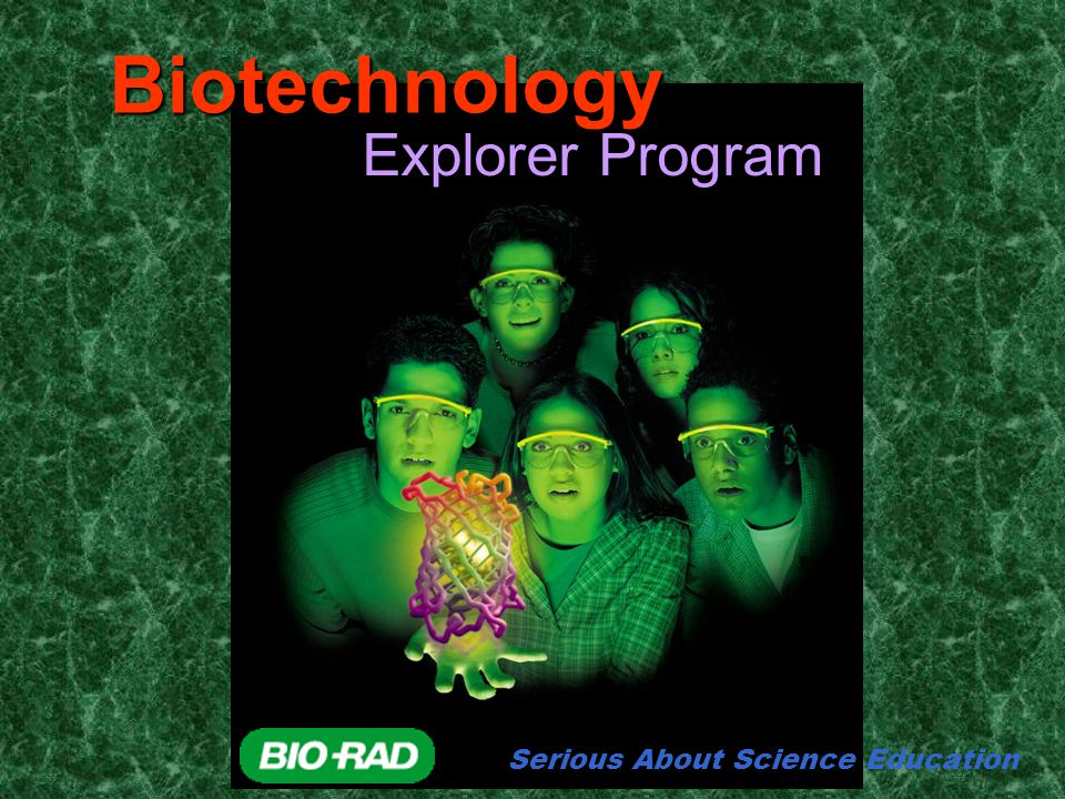 Biotechnology Explorer Program Serious About Science Education
