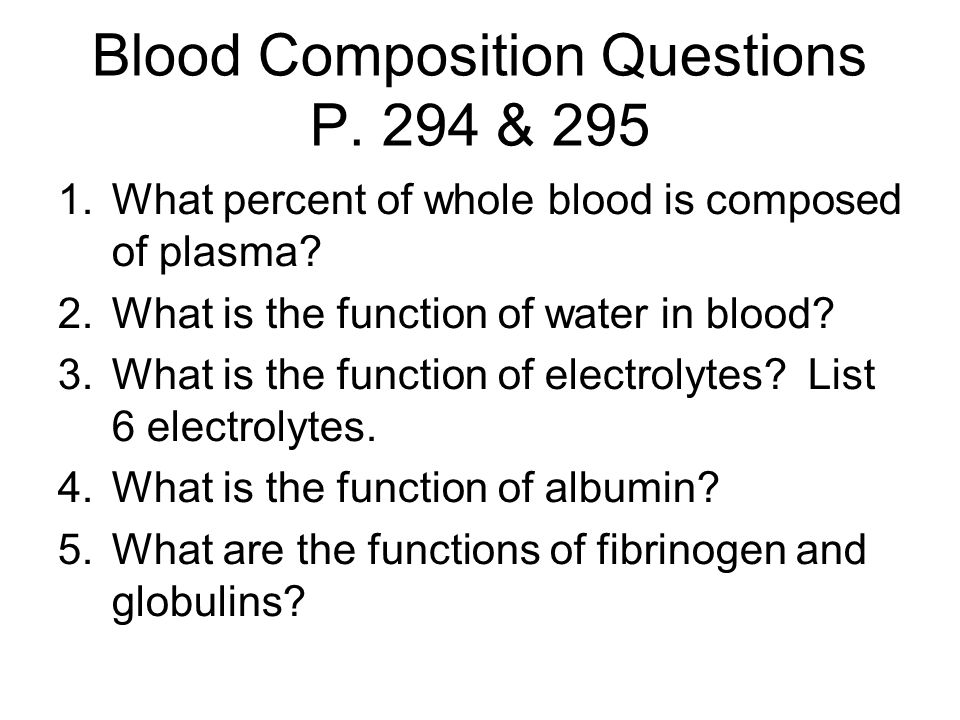 Blood Composition Questions P. 294 & 295