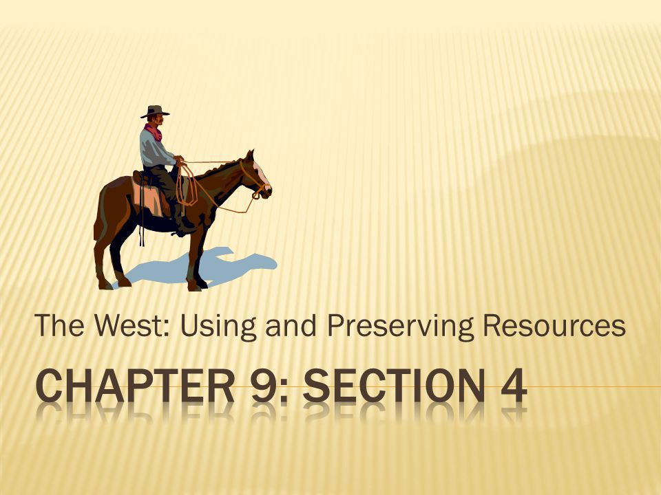 The West: Using and Preserving Resources