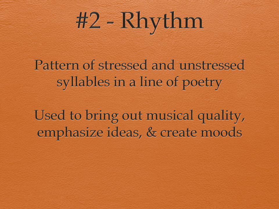#2 - Rhythm Pattern of stressed and unstressed syllables in a line of poetry.