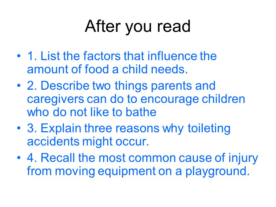 After you read 1. List the factors that influence the amount of food a child needs.