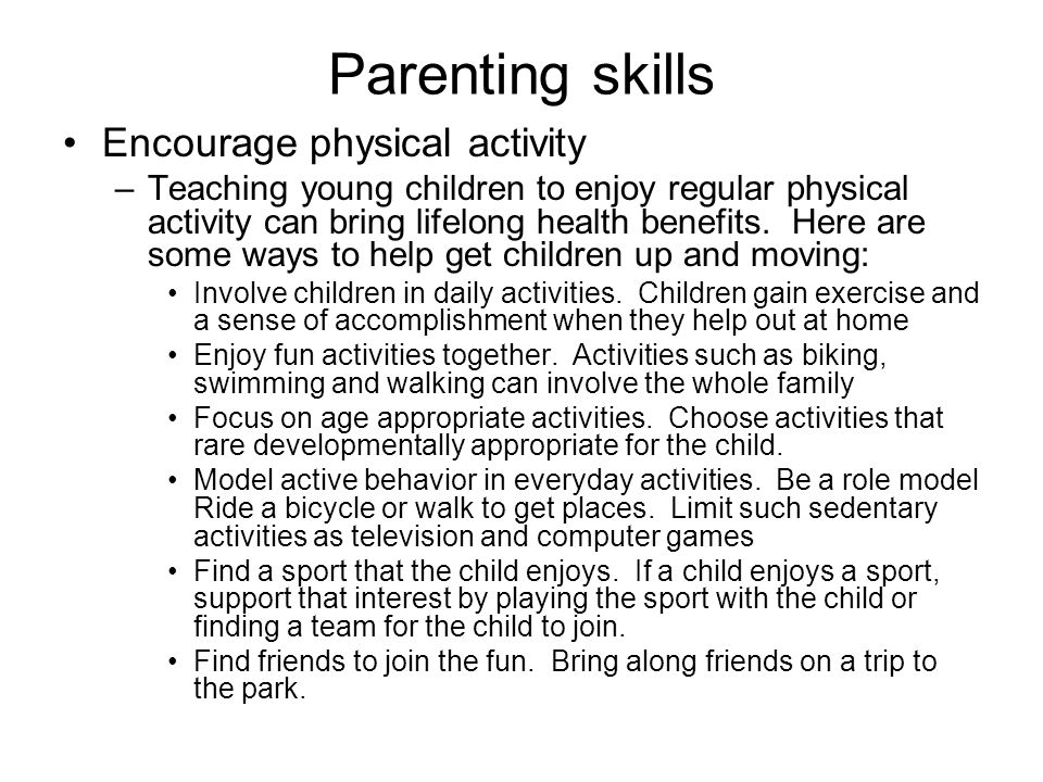 Parenting skills Encourage physical activity